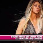 Médico revela que Sheyla Rojas está afiliada a SIS gratuito