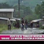 """Este es el tráiler oficial de la nueva película peruana """"Solos"""""""