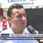 La Libertad: Congresista Richard Acuña gestionará proyecto de Pacanguilla