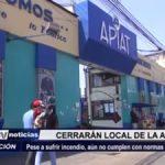 Trujillo: Cerrarán local de la APIAT por incumplimiento de normas de Defensa Civil