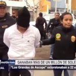 Trujillo: Extorsionadores de Ascope ganaban más de 1 millón de soles al año
