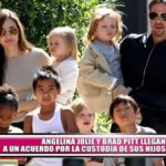 Angelina Jolie y Brad Pitt llegan a un acuerdo por la custodia de sus hijos