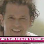 Carlos Vives clama por la paz en Colombia