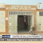 Víctor Raúl: Luis Valdez visita centro de salud en pésimas condiciones