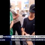 Trujillo: Extorsionadores colombianos amedrentaban con cuchillo a su víctima