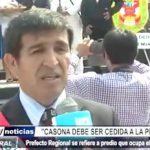 Trujillo: Prefecto Fernando Armas se refiere a predio que ocupa el Gobierno Regional