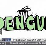 Piura: Presentan vacuna contra el dengue se podrá aplicar en personas de 9 a 45 años