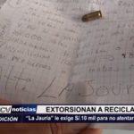 Moche: Extorsionan a recicladora y le piden 10 mil soles