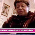 Fallece la gran cantante Lucila Campos