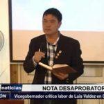 Trujillo: Vicegobernador critica labor de Luis Valdez en Gobierno Regional