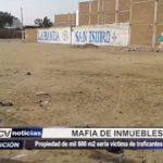 Trujillo: Mafia que trafica terrenos intenta invadir propiedades del Estado