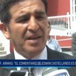 """Fernando Armas: """"El comentario de Edwin Castellanos es desubicado"""""""
