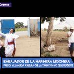 La Fiesta de mi Tierra: Freddy Villanueva Embajador de la Marinera mochera