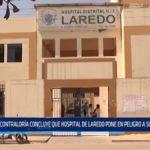 Contraloría concluye que hospital de Laredo pone en peligro a sus pacientes