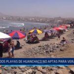 Dos playas de Huanchaco no son aptas para veraneantes