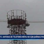 Trujillo: Antenas de telefonía móvil  no son dañinas para la salud