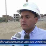 """Trujillo: Richard Acuña """"Lograremos que La Libertad sea la mejore Región del país"""""""