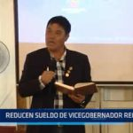 Trujillo: Reducen sueldo de Vicegobernador Regional