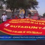 Trujillo: Administrativos de UNT exigen aumento de sueldo