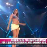 Valeria Piazza y el comentado motivo por el que fue eliminada del Miss Universo 2016