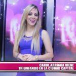 Carol Arriaga a la conquista de la capital