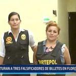 Florencia de Mora: Capturan a 3 falsificadores de billetes