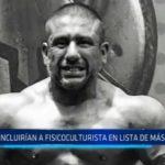 Trujillo: Incluirían a fisicoculturista en lista de los más buscados