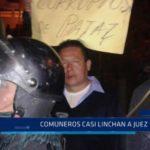 Pataz: Comuneros casi linchan a juez