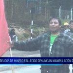 Quiruvilca: Deudos de minero fallecido denuncian manipulación de evidencias