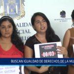 Trujillo: Buscan igualdad de derechos de la mujer