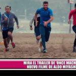 """Mira el tráiler de """"Once machos"""", el nuevo filme de Aldo Miyashiro"""