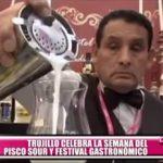 Trujillo celebra la Semana del Pisco Sour y festival gastronómico