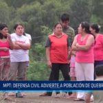 MPT: Defensa Civil advierte a la población de quebrada El León sobre el peligro