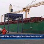Trujillo: Directora de DEVIDA pide mayor vigilancia en puerto Salaverry