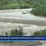 Crecida de río Moche preocupa a vecinos de la campiña