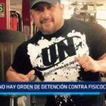 Trujillo: No hay orden de detención contra fisicoculturista sospechoso de asesinato