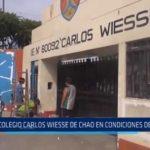 Chao: Colegio Carlos Wiesse se encuentra en condiciones deplorables