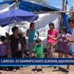 Laredo: 25 damnificados quedan abandonados