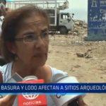 La Libertad: Basura y lodo afectan a sitios arqueológicos