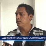 """Gobernador Regional: """"Todas las opiniones son respetables"""""""