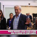 Mario Vargas Llosa llegó a Perú para celebrar su cumpleaños
