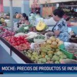 Moche: Precios de productos se incrementan en mercado