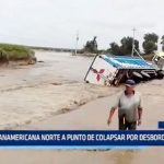 Chicama: Carretera Panamericana Norte a punto de colapsar por desbordes de río y quebradas