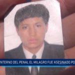 Interno del penal El Milagro fue asesinado por otro reo