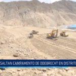 Chao: Asaltan campamento de Odebrecht