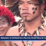 Brasil: Indígenas se enfrentan a policías en defensa de sus derechos
