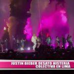Justin Bieber desató histeria colectiva durante concierto en Lima