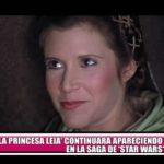 """La Princesa Leia continuará apareciendo en la saga de """"Star Wars"""""""
