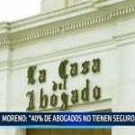 """Moreno: """"40% de abogados no tienen seguro de salud"""""""