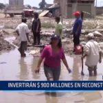 Lambayeque: Invertirán 900 millones de soles en reconstrucción tras desastres naturales